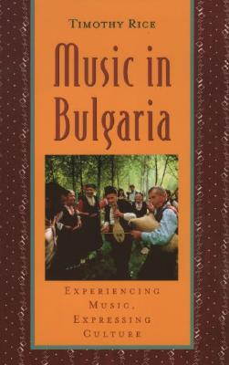Music in Bulgaria By Rice, Timothy