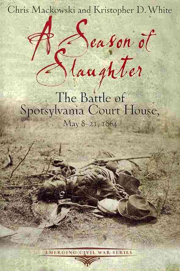 A Season of Slaughter By Mackowski, Chris/ White, Kristopher D.